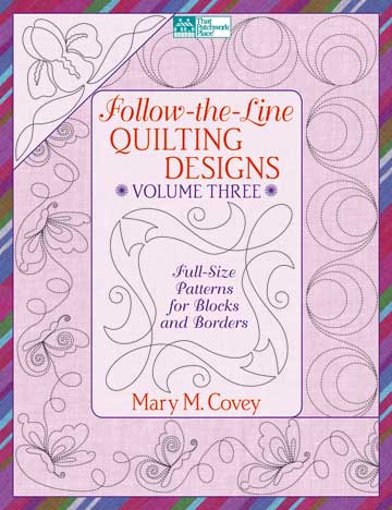 Follow The Line Quilting Designs Mary Covey : Martingale - Follow-the-Line Quilting Designs Volume 3