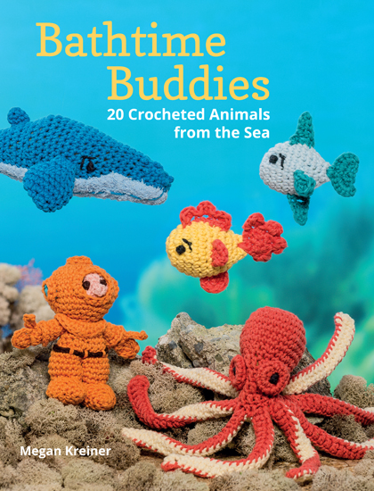 Bathtime Buddies: 20 Crocheted Animals from the Sea