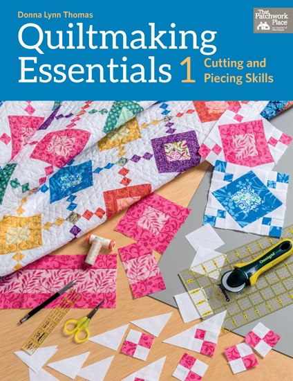 Quiltmaking Essentials I
