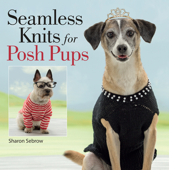 Martingale - Seamless Knits for Posh Pups (Print version + eBook bundle)