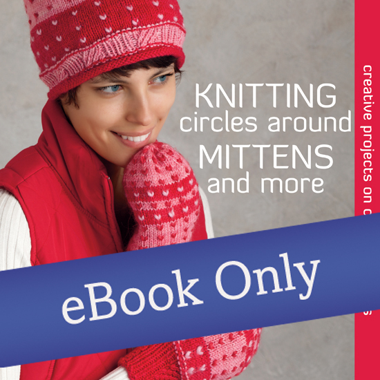 Knitting Circles around Mittens and More