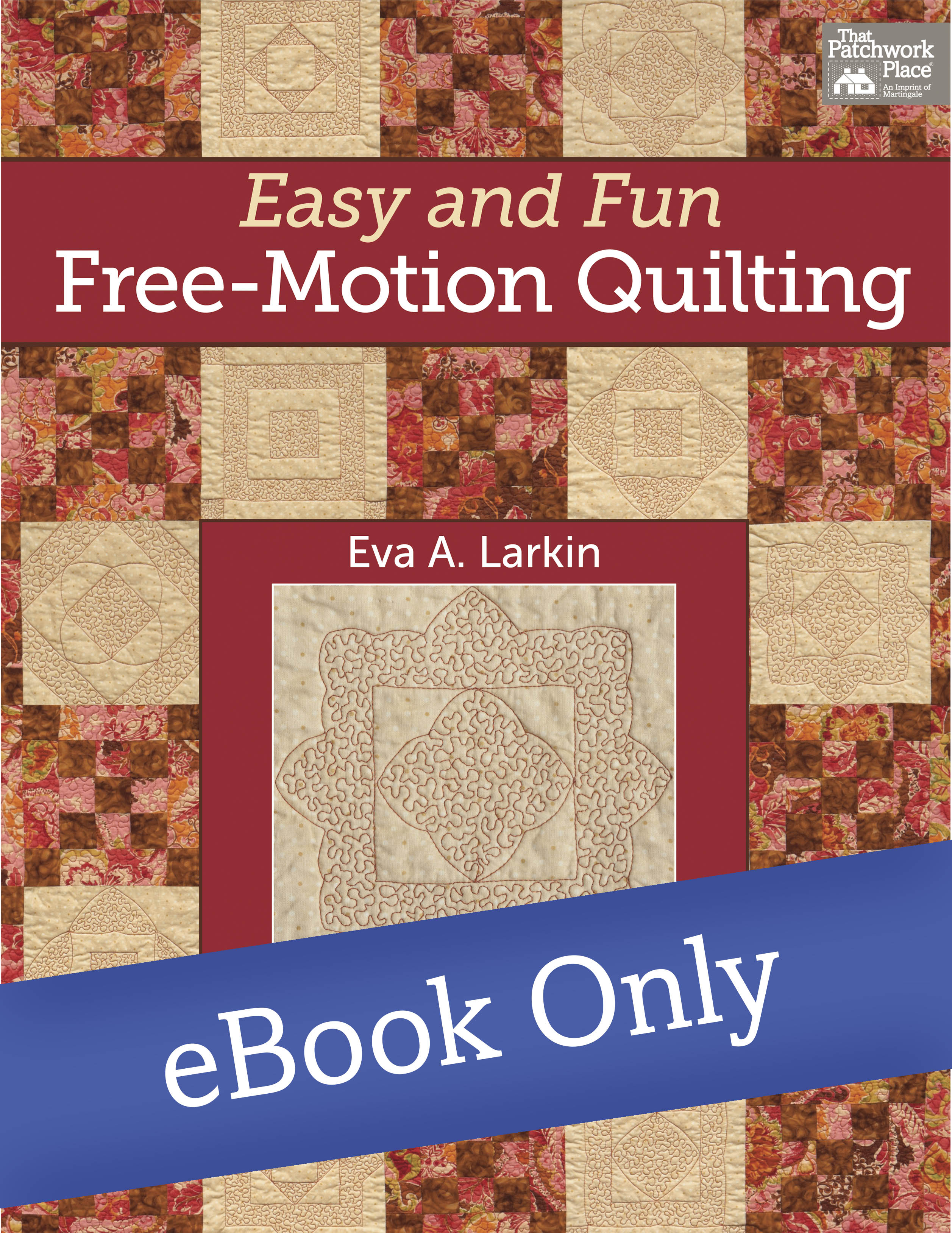 Free Motion Quilting Designs Easy : Martingale - Easy and Fun Free-Motion Quilting eBook