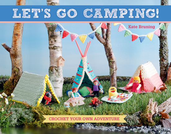 Let's Go Camping!: Crochet Your Own Adventure