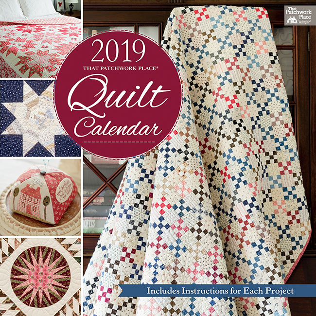 2019 That Patchwork Place Quilt Calendar