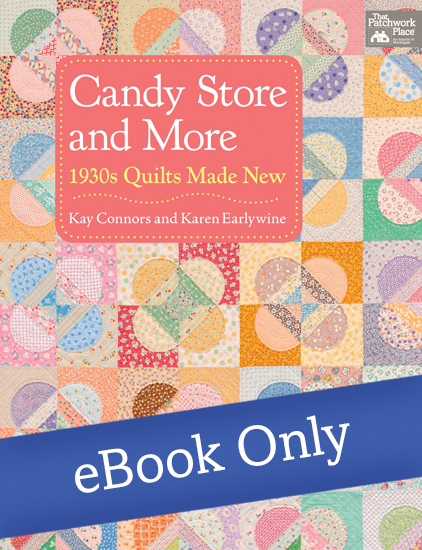 Candy Store and More - 1930s Quilts Made New