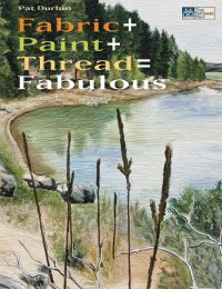 Martingale - Fabric + Paint + Thread = Fabulous (Print version + eBook bundle)