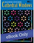 Martingale - Machine-Stitched Cathedral Windows eBook eBook