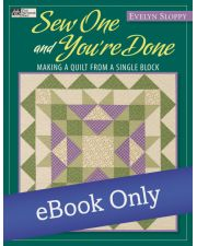 Sew One and You're Done - Making a Quilt from a Single Block