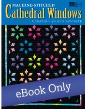 Martingale - Machine-Stitched Cathedral Windows eBook