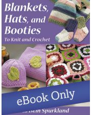 Martingale - Blankets, Hats, and Booties eBook
