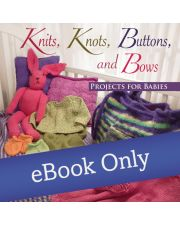 Martingale - Knits, Knots, Buttons, and Bows eBook