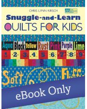 Martingale - Snuggle-and-Learn Quilts for Kids eBook