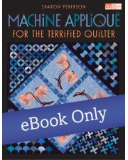 Martingale - Machine Appliqué for the Terrified Quilter eBook