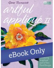 Martingale - Artful Appliqué II eBook
