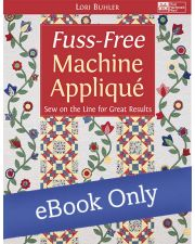 Martingale - Fuss-Free Machine Appliqué eBook
