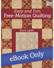 Martingale - Easy and Fun Free-Motion Quilting eBook