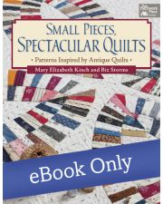 Martingale - Small Pieces, Spectacular Quilts eBook