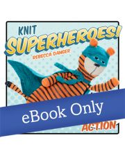 Martingale - Knit Superheroes! eBook