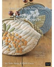 Martingale - Yoko Saito & Quilt Party Present Captivating Quilt Projects