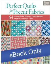 Martingale - Perfect Quilts for Precut Fabrics eBook