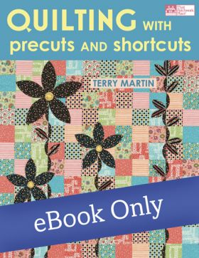 Martingale - Quilting with Precuts and Shortcuts eBook