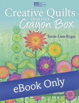 Martingale - Creative Quilts from Your Crayon Box eBook