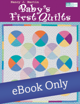 Martingale - Baby's First Quilts eBook
