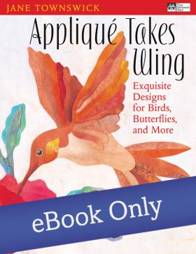 Martingale - Appliqué Takes Wing eBook