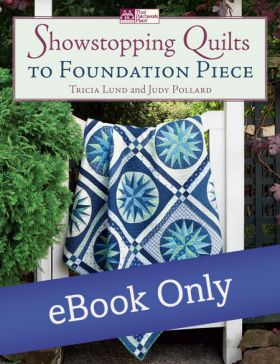 Martingale - Showstopping Quilts to Foundation Piece eBook