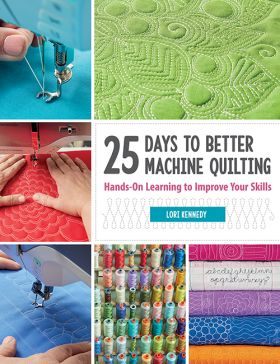Martingale - 25 Days to Better Machine Quilting