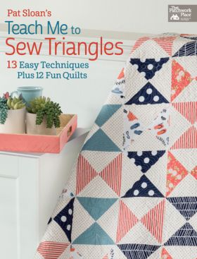 Martingale - Pat Sloan's Teach Me to Sew Triangles (Print version + eBook bundle