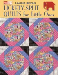 Lickety-Split Quilts for Little Ones