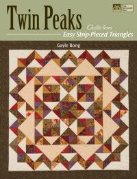Twin Peaks: Quilts from Easy Strip-Pieced Triangles