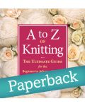 Martingale - A to Z of Knitting (Paperback Edition)