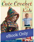 Martingale - Cute Crochet for Kids eBook eBook