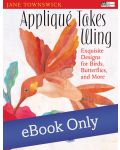 Martingale - Appliqué Takes Wing eBook eBook