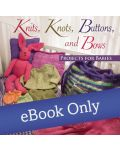Martingale - Knits, Knots, Buttons, and Bows eBook eBook
