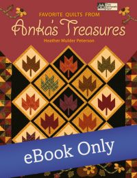 Martingale - Favorite Quilts from Anka's Treasures eBook eBook