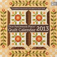 That Patchwork Place Quilt Calendar 2013