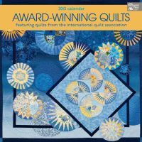 Award-Winning Quilts 2013 Calendar
