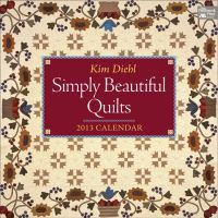 Simply Beautiful Quilts 2013 Calendar