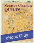 Martingale - Scatter Garden Quilts eBook eBook