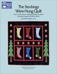 Martingale - The Stockings Were Hung Quilt ePattern