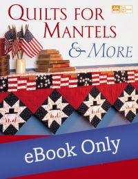 Martingale - Quilts for Mantels and More eBook eBook