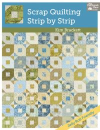 Scrap Quilting Strip by Strip
