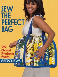 Sew the Perfect Bag: 25 Great Projects from Sew News
