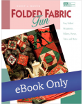Martingale - Folded Fabric Fun eBook eBook