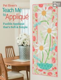 Martingale - Pat Sloan's Teach Me to Applique (Print version + eBook bundle)