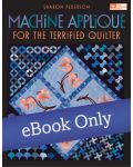 Martingale - Machine Applique for the Terrified Quilter eBook