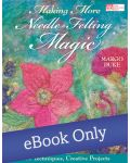 Martingale - Making More Needle-Felting Magic eBook